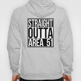 Straight Outta Area 51 Hoody