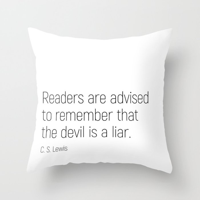 The Devil is a Liar #minimalism #quotes Throw Pillow