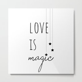 Love is Magic Metal Print