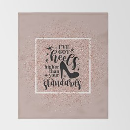 Higher Than Your Standards Quote Throw Blanket