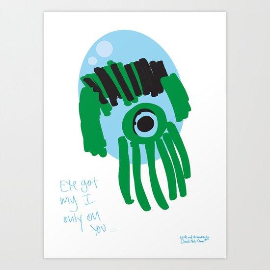 my eye is only on you [SQUID] [EYE]  Art Print
