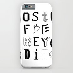 Words to live by Slim Case iPhone 6s