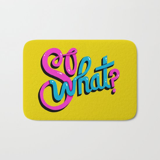 So What? Bath Mat