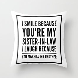 Funny sister-in-law Throw Pillow
