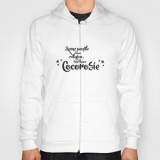 Some people have religion, we have Cocorosie Hoody