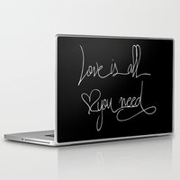 all you need is love Laptop & iPad Skins featuring Love is all you need by LebensART
