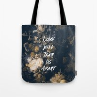Tote Bags featuring Love will tear us apart by Hans Eiskonen