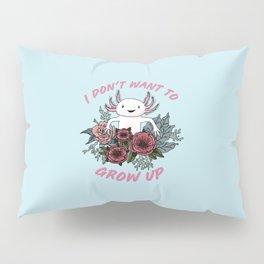 I don't want to grow up - cute axolotl Pillow Sham