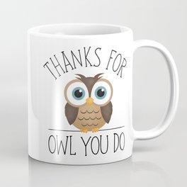 Thanks For Owl You Do Coffee Mug