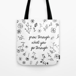 Go Through What You Go Through Tote Bag