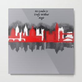 No London is Truly Without Magic - A Darker Shade of Magic Metal Print