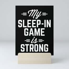 Sleep-In Game Funny Quote Mini Art Print