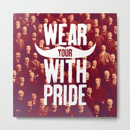 Vintage Bearded Men | Wear Your 'Stache With Pride Metal Print