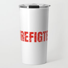 Talented Enough To Be A Firefighter - Funny Firefighting product Travel Mug