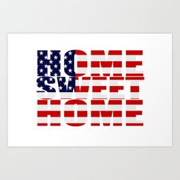 Home Sweet Home (America) Art Print