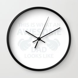 This is What an Awesome Dad Looks Like Wall Clock