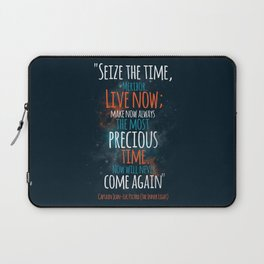 """""""Live now; make now always the most precious time. Now will never come again"""" Captain Picard Laptop Sleeve"""