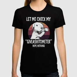 Let my Check MY Giveashitometer Funny Dog Sayings T-shirt