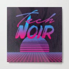 Tech Noir Metal Print