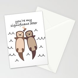 You're my significant otter Stationery Cards