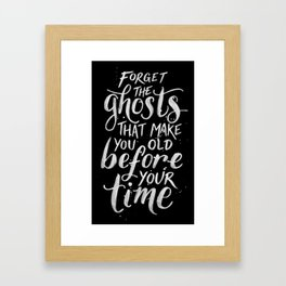 Forget the Ghosts - Black Framed Art Print