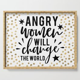 Angry Women Will Change The World Serving Tray
