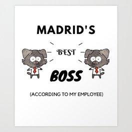 Madrid's Best Boss Art Print
