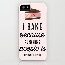 Pink I Bake Because Punching People Is Frowned Upon iPhone Case