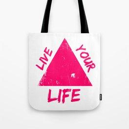 Live Your Life Tote Bag