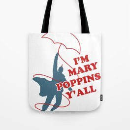 I'm mary poppins y'all Tote Bag