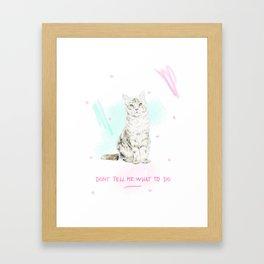 Don't Tell Me What To Do Framed Art Print