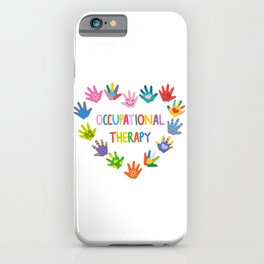 Occupational Therapy OT Therapist  iPhone Case