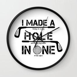 I Made A Hole In One Funny Golf Golfer Golfing Club Gift Wall Clock