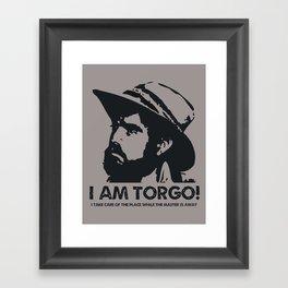 I Am Torgo! Framed Art Print