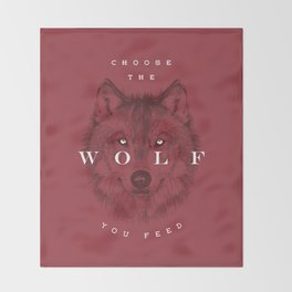 Choose the Wolf You Feed Throw Blanket