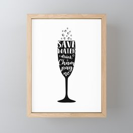 Save water, drink champagne Framed Mini Art Print