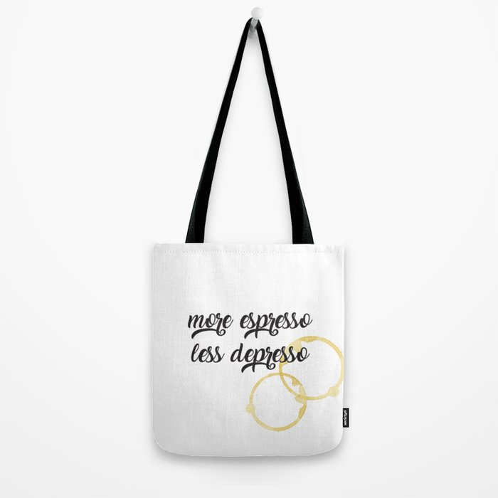 More esspresso, less depresso Tote Bag