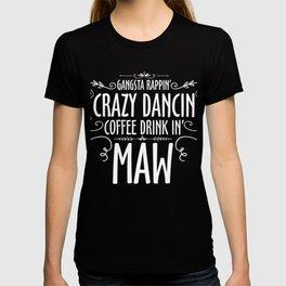 Maw T-Shirt Crazy Dancin Coffee Drink In Grandma Gift T-shirt