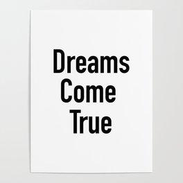 Dreams Come True Quote Poster