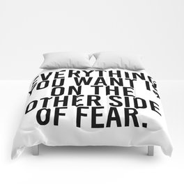 Everything you want is on the other side of fear Comforters