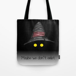 Maybe We Don't Exist - Vivi (Final Fantasy IX) Tote Bag