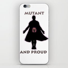 Mutant and proud iPhone Skin