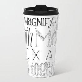 Psalm 34 Bible Verse // Oh Magnify The Lord With Me and Exalt His Name Together Travel Mug