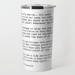 For what it's worth -  F Scott Fitzgerald Travel Mug