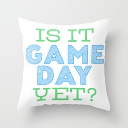 Is it Game Day Yet? - Blue/Mint Throw Pillow