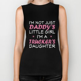 I am not just daddy is little girl I am a trucker is daughter dad t-shirts Biker Tank