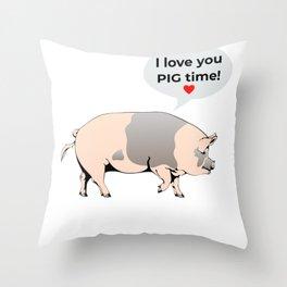 I Love You Pig Time Throw Pillow