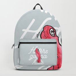 Haters gonna hate #eclecticart Backpack