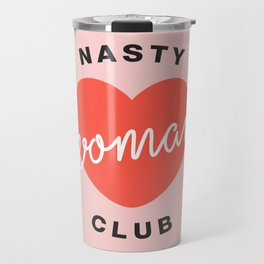 Nasty Woman Club Travel Mug