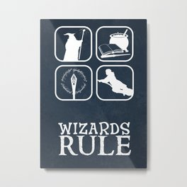 Wizards Rule Metal Print